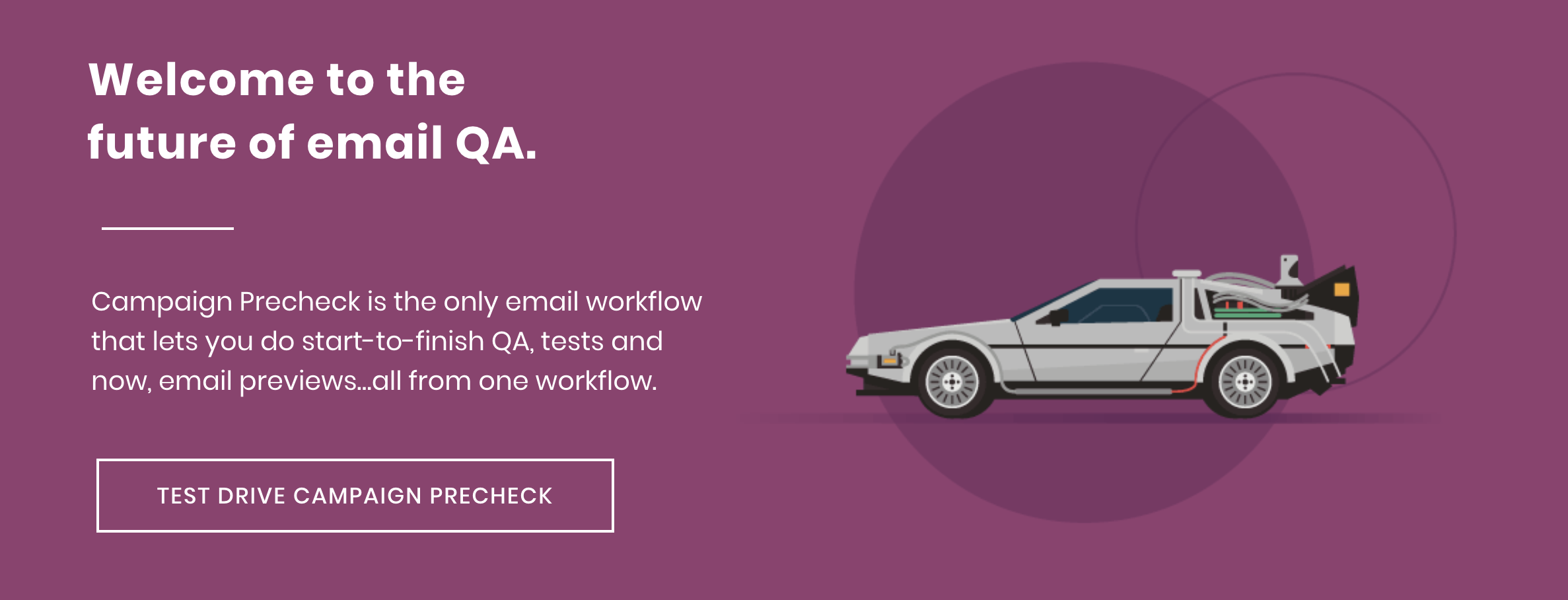 headline copy: Welcome to the future of email QA.