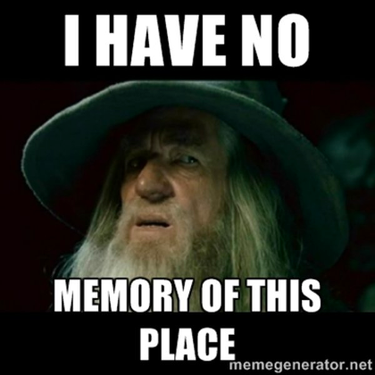 Gandalf meme - I have no memory of this place